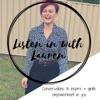 Listen in with Lauren