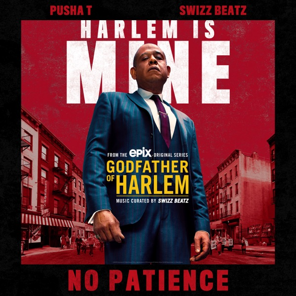 No Patience (feat. Pusha T & Swizz Beatz) - Single