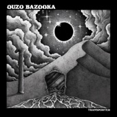OUZO BAZOOKA - Space Camel