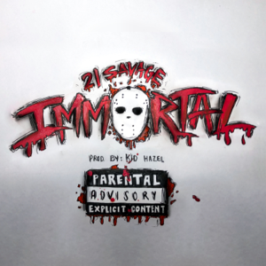 Immortal - 21 Savage