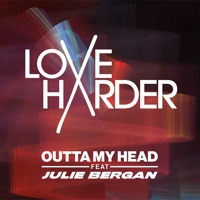 Love Harder & Julie Bergan - Outta My Head