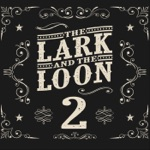 The Lark and the Loon - Change Our Tune