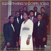 Elizabeth King & The Gospel Souls - I Heard the Voice