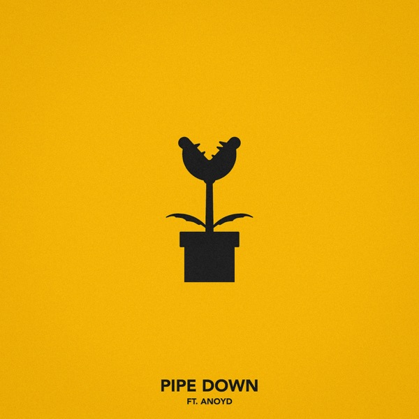 Pipe Down (feat. Anoyd) - Single