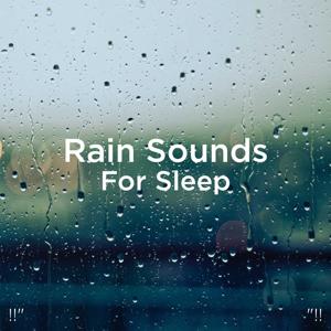 """Rain Sounds & Rain for Deep Sleep - !!"""" Rain Sounds for Sleep """"!!"""