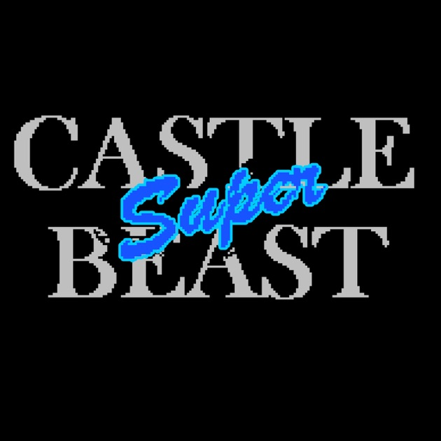 "Castle Super Beast"" von Super Best Friends Play auf Apple Podcasts"