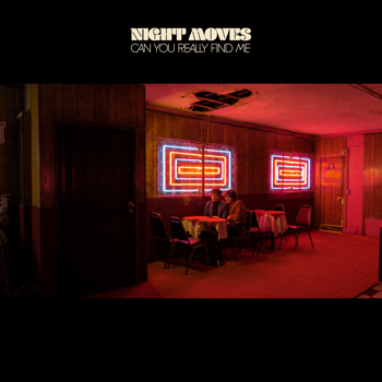 Night Moves Can You Really Find Me music review