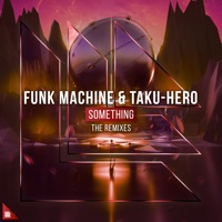 Something (Retrovision rmx) - FUNK MACHINE - TAKU - HERO