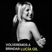 Volveremos a Brindar (En Vivo) - Lucía Gil