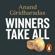 Anand Giridharadas - Winners Take All