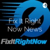 Fix It Right Now News