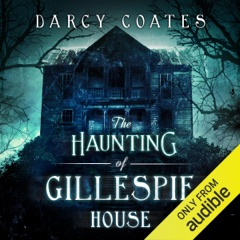 The Haunting of Gillespie House (Unabridged)