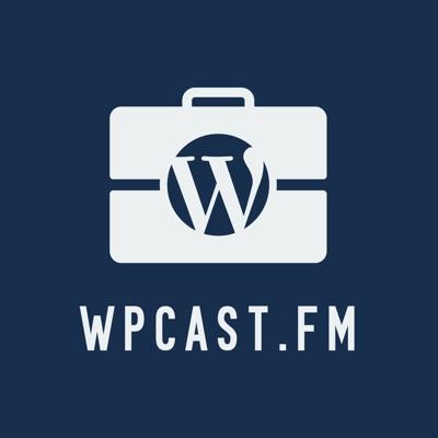 WPcast fm - The Professional WordPress Podcast | Podbay