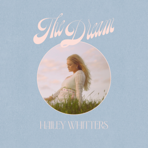 Hailey Whitters - The Dream