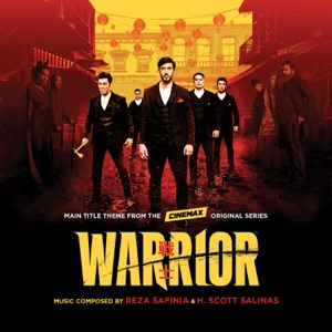 "Reza Safinia & H. Scott Salinas - Main Title Theme (From the Cinemax Original Series ""Warrior"")"