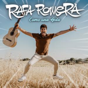 Rafa Romera - Como una Gota