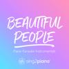 Sing2Piano - Beautiful People (Lower Key) [Originally Performed by Ed Sheeran & Khalid] [Piano Karaoke Version] artwork
