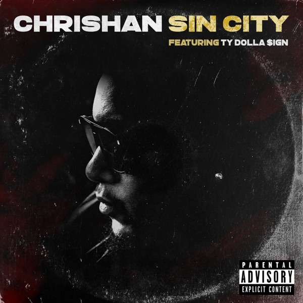Chrishan - Sin City (Remix) [feat. Ty Dolla $ign]