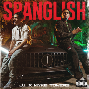 J.I the Prince of N.Y & Myke Towers - Spanglish