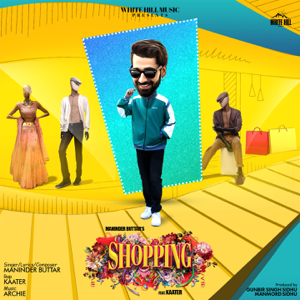 Maninder Buttar - Shopping feat. Kaater