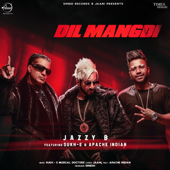 Dil Mangdi (feat. Sukh-E & Apache Indian) - Jazzy B