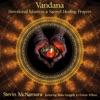 Vandana Devotional Mantras Sacred Healing Prayers feat Mala Ganguly