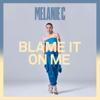 Blame It On Me - Melanie C mp3