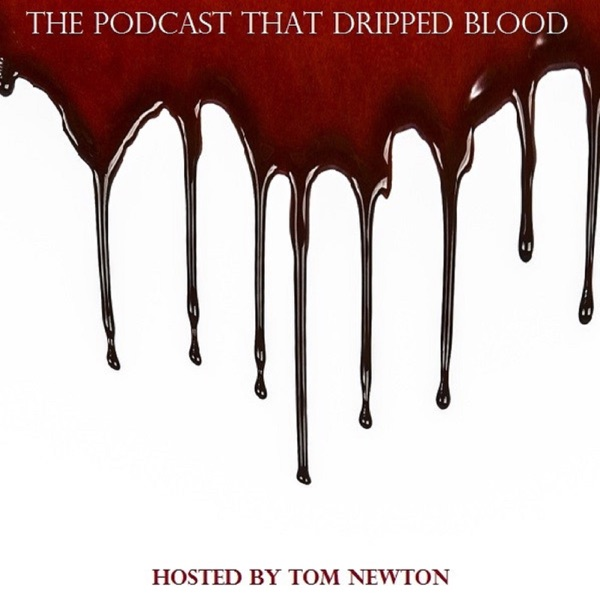 The Podcast That Dripped Blood