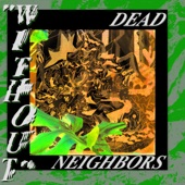 Dead Neighbors - Lack Thereof