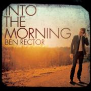 Into the Morning - Ben Rector - Ben Rector