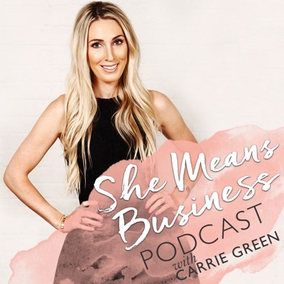 She Means Business, with Carrie Green, Author of She Means Business and Founder of the Female Entrepreneur Association