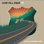 Cane Mill Road - White Freightliner Blues (Live)