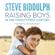 Steve Biddulph - Raising Boys in the 21st Century (Unabridged)