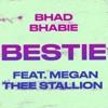 Bestie (feat. Megan Thee Stallion) - Single, Bhad Bhabie