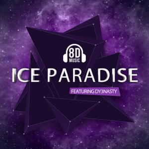 8d Music - Ice Paradise feat. Dy3nasty