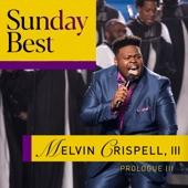 Melvin Crispell, III - He Can