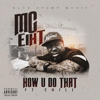 How U Do That (feat. Chill) - Single - MC Eiht