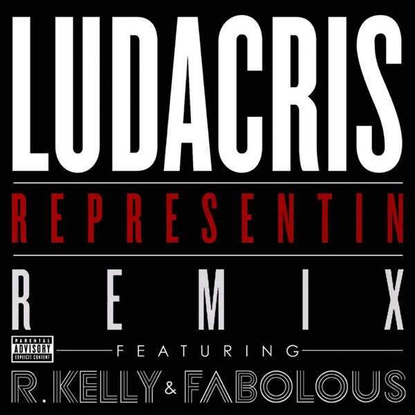 Representin (Remix) [feat. R. Kelly & Fabolous] - Single