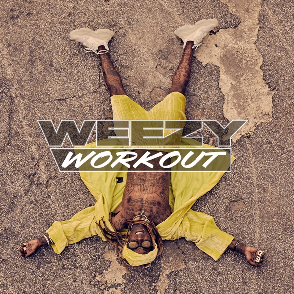 Weezy Workout - EP