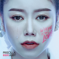 Priscilla Abby - Where Is The Love