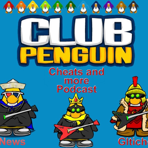 Club Penguin Cheats Podcast