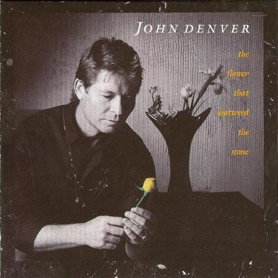 The Flower That Shattered the Stone - John Denver