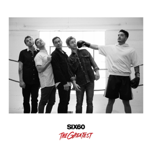 SIX60 - The Greatest