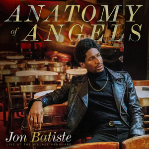 Jon Batiste - Anatomy of Angels: Live at the Village Vanguard