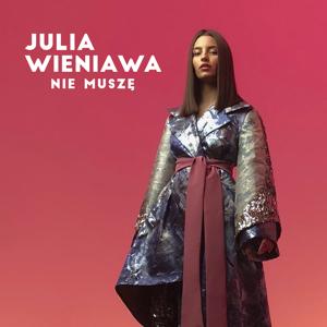 Julia Wieniawa - Nie Muszę