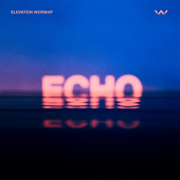 Echo (Studio Version) [feat. Tauren Wells] - Single