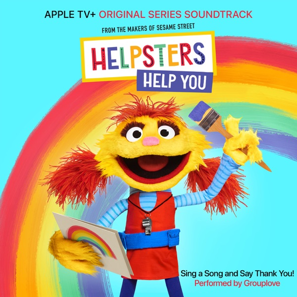 "Sing A Song and Say Thank You! (feat. Grouplove) [From ""Helpsters""] - Single"