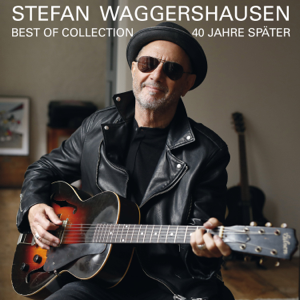 Stefan Waggershausen - 40 Jahre später: Best of Collection (Remastered)