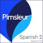 Pimsleur Spanish Level 2 Lessons 11-15