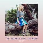 Beca - The Secrets That We Keep
